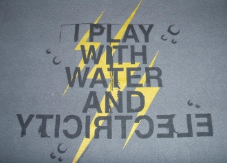 I Play With Water And Electricity
